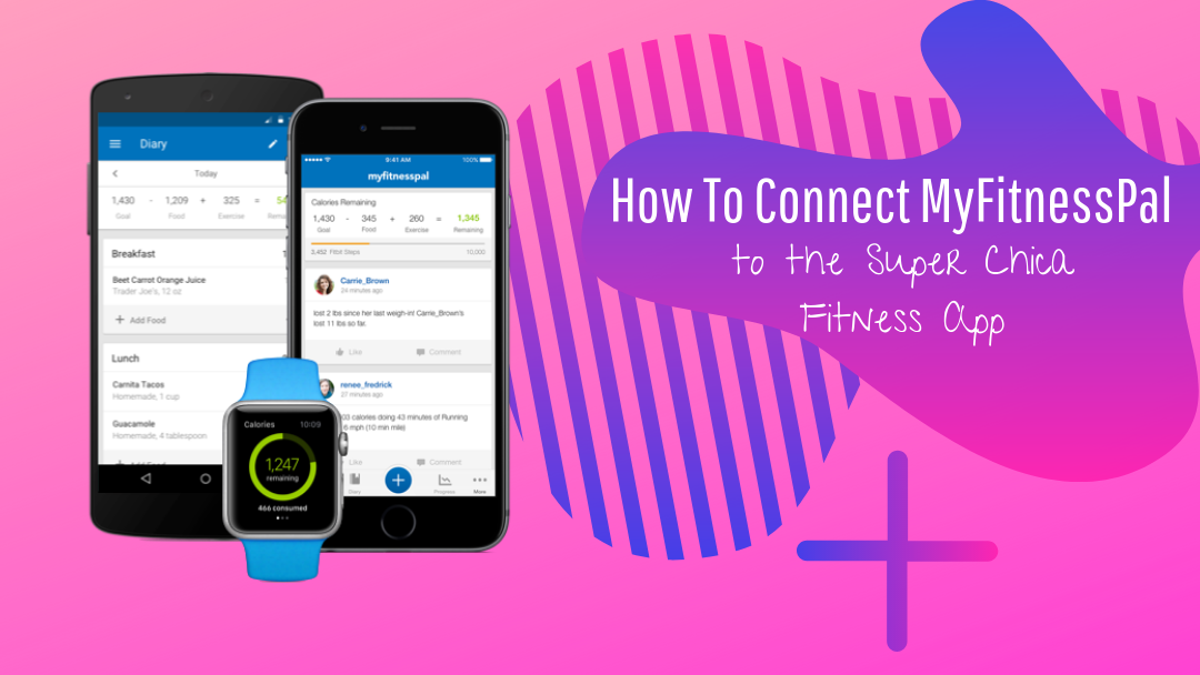 How To connect MyFitnessPal to Super Chica Fitness Trainerize App?